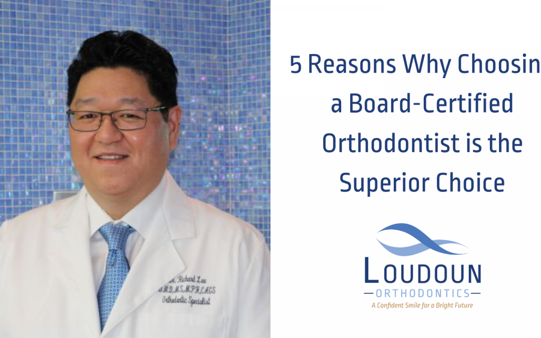 5 Reasons Why Choosing a Board-Certified Orthodontist is the Superior Choice